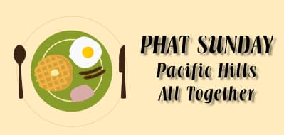 PHAT Sunday - Pacific Hills All Together